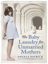 The Baby Laundry for Unmarried Mothers (eBook)